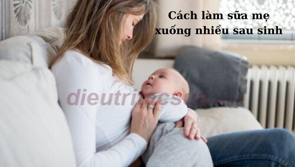 Cách làm sữa mẹ xuống nhiều sau sinh